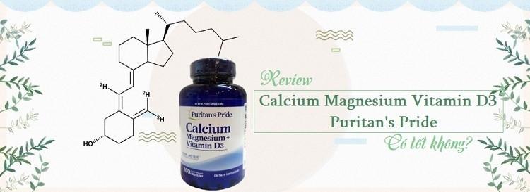 [Review] Calcium Magnesium Vitamin D3 Puritan's Pride có tốt không?