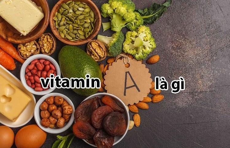 Vitamin A là gì? Uống vitamin A có tác dụng gì