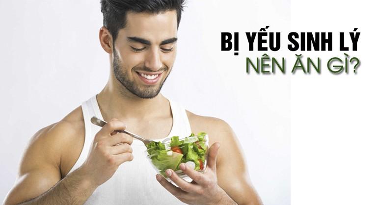 Yếu sinh lý nam giới nên ăn gì kiêng gì