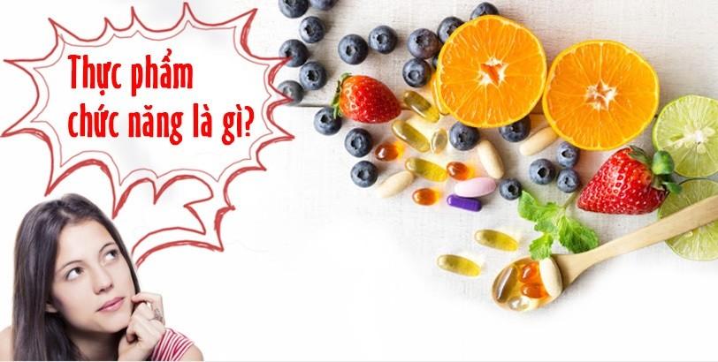 Thực phẩm chức năng là gì? Các loại thực phẩm chức năng
