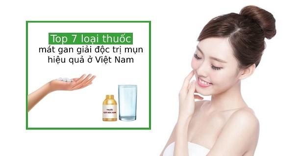 Top 7 thuốc giải độc gan trị mụn tốt nhất ở Việt Nam